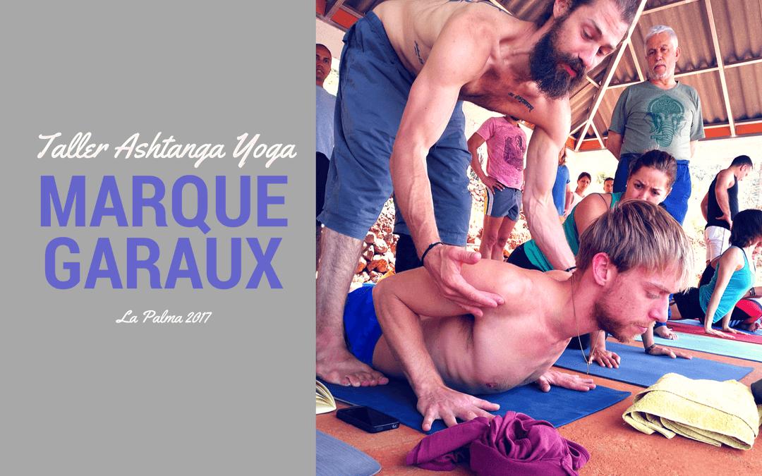 Taller de Ashtanga Yoga con Marque Garaux [primera entrega]