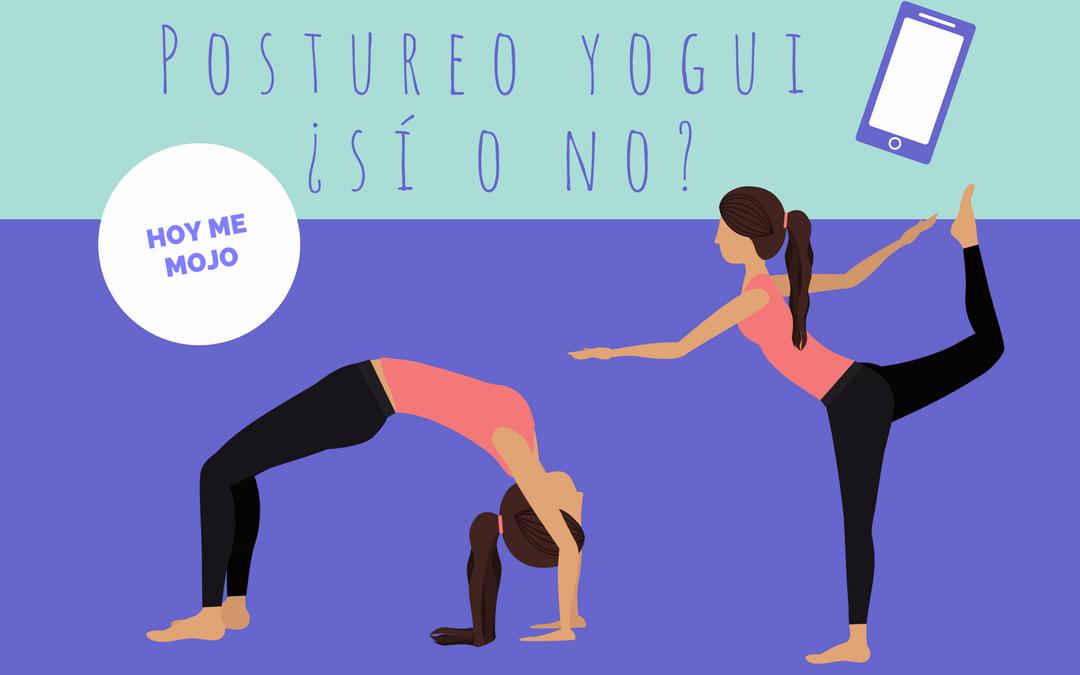 Hoy me mojo sobre el postureo yogui