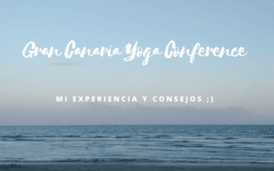 Consejos para Eventos de Yoga Intensivos [Gran Canaria Yoga Conference 2018]