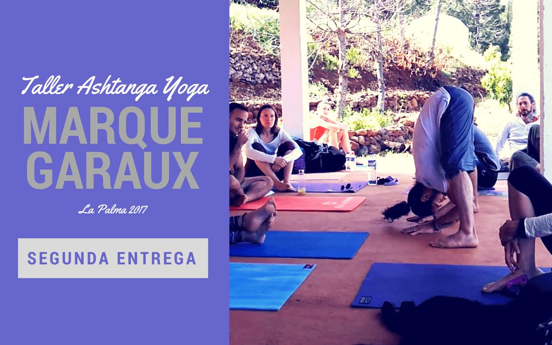 Taller de Ashtanga Yoga con Marque Garaux [segunda entrega]