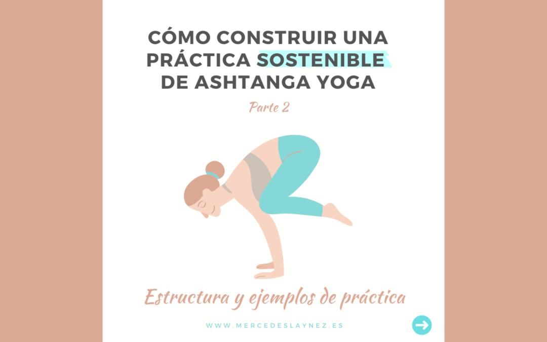 Cómo construir una práctica sostenible de ashtanga yoga [parte 2]